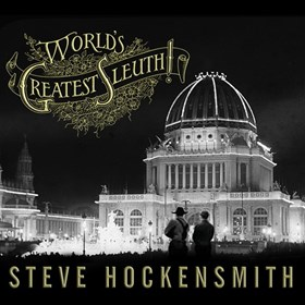 Steve Hockensmith - The World's Greatest Sleuth