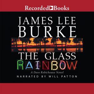 James Lee Burke The Glass Rainbow