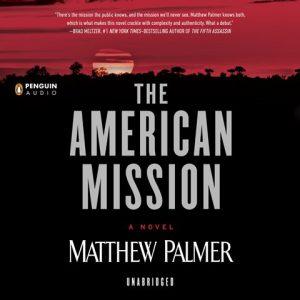 Matthew Palmer: The American Mission