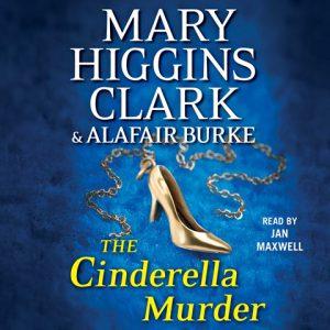 Mary Higgins Clark & Alafair Burke - Cinderella Murder