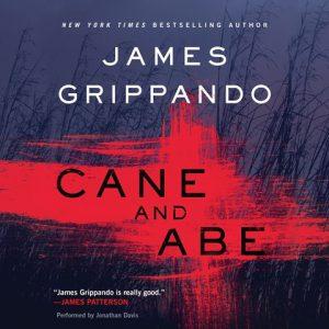 James Grippando: Cane and Abe