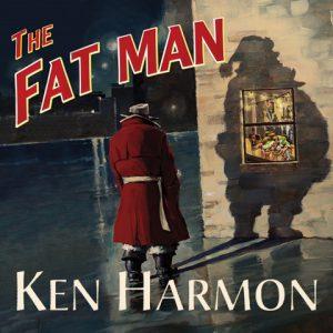 Ken Harmon: The Fat Man