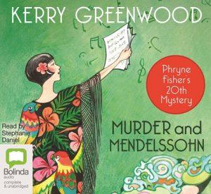Kerry Greenwood - Murder and Mendelssohn
