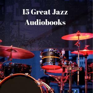 15 Great Jazz Audiobooks