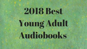 2018 Best Young Adult Audiobooks