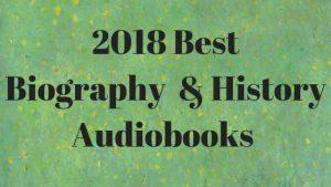 2018 Best Biography & History Audiobooks