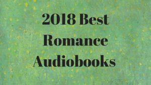 2018 Best Romance Audiobooks