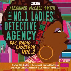 The No.1 Ladies' Detective Agency: BBC Radio Casebook Vol. 2