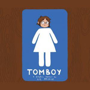 Tomboy: A Graphic Memoir