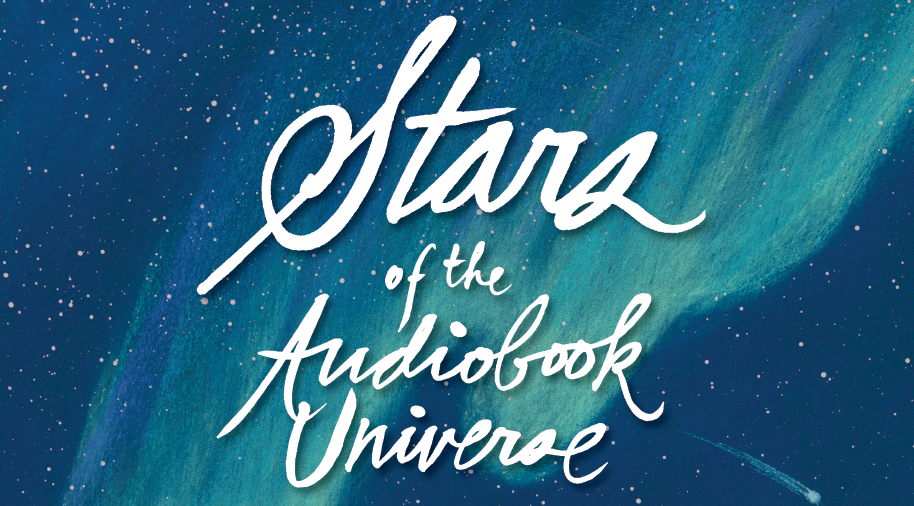 Stars of the Audiobook Universe