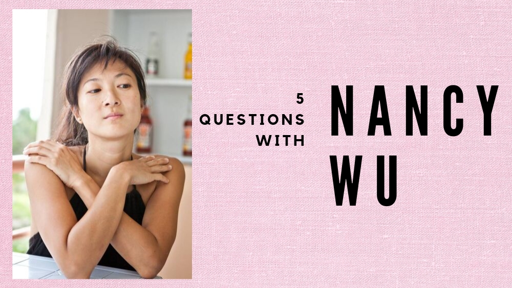 5 Questions With Nancy Wu
