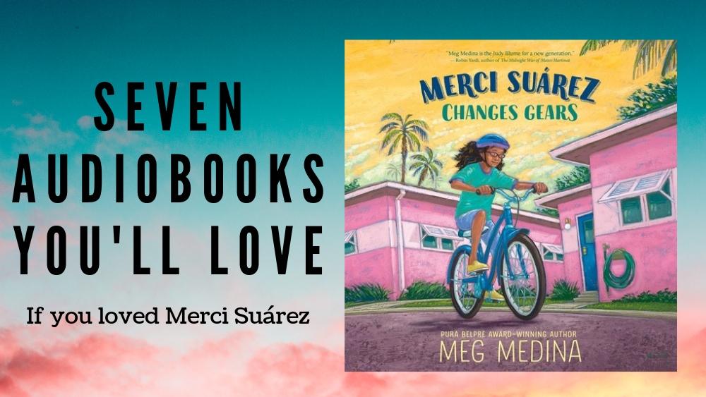 Seven Listen-Alikes for Merci Suárez Changes Gears