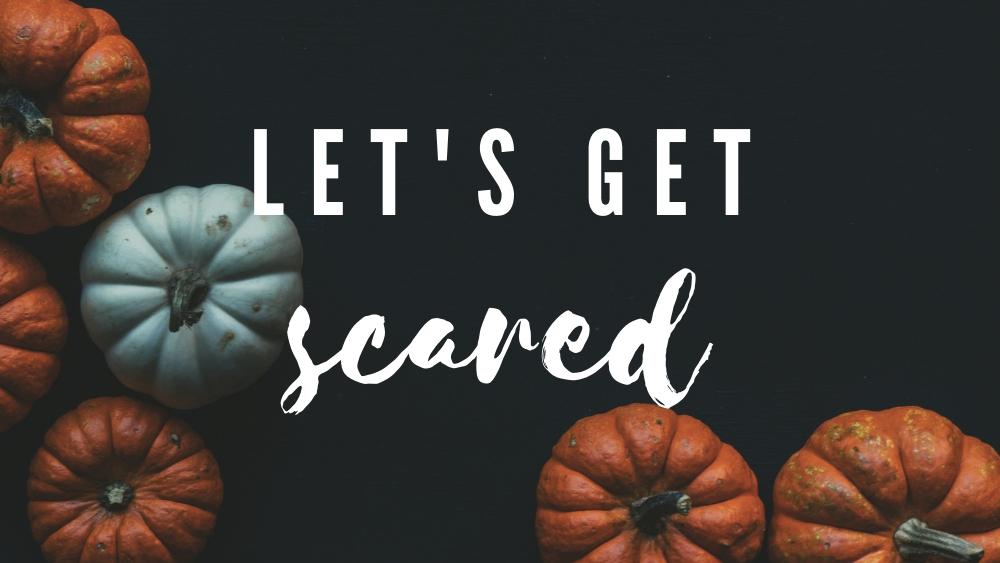 Lets Get Scared