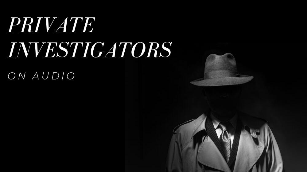 Private Investigators on Audio