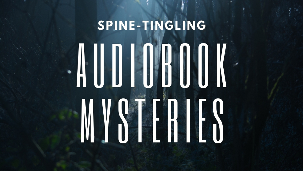 Spine-tingling Audiobook Mysteries