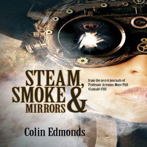 Steam, Smoke & Mirrors