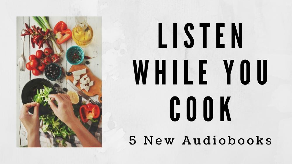 Listen While You Cook