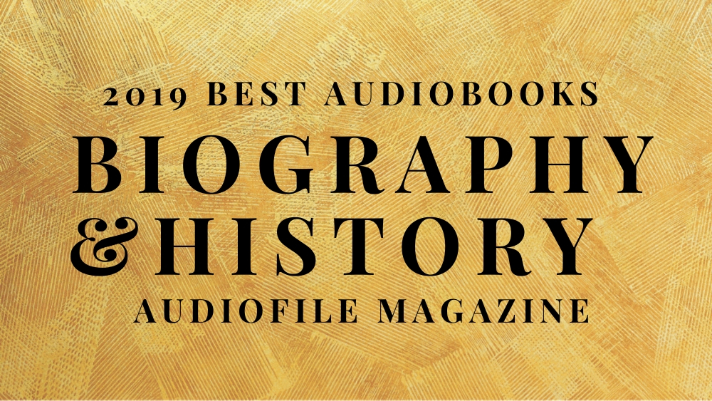 2019 Best Audiobooks Biography and History