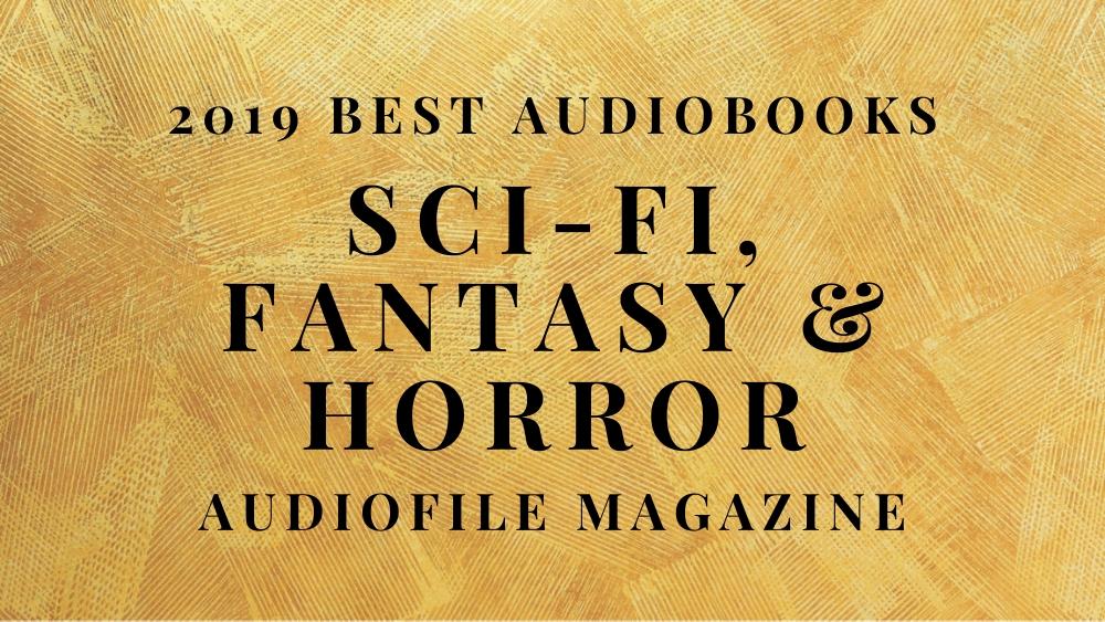 2019 Best Sci-Fi, Fantasy, and Horror Audiobooks