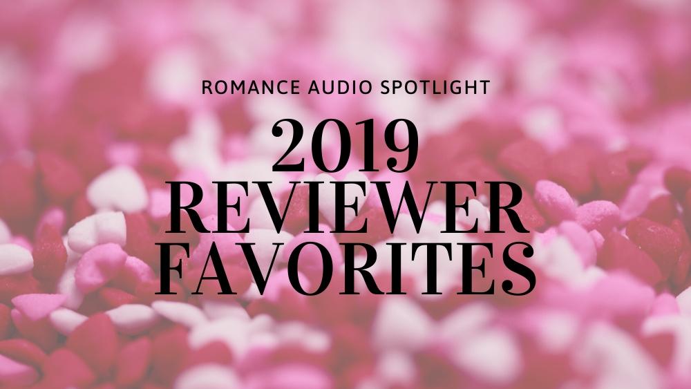 Romance Audio Spotlight 2019 Reviewer Favorites