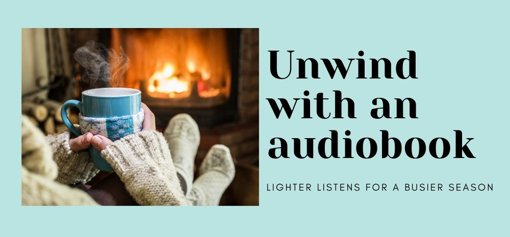 Unwind with an Audiobook