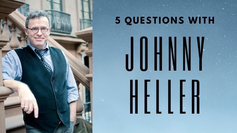 5 Questions with Johny Heller