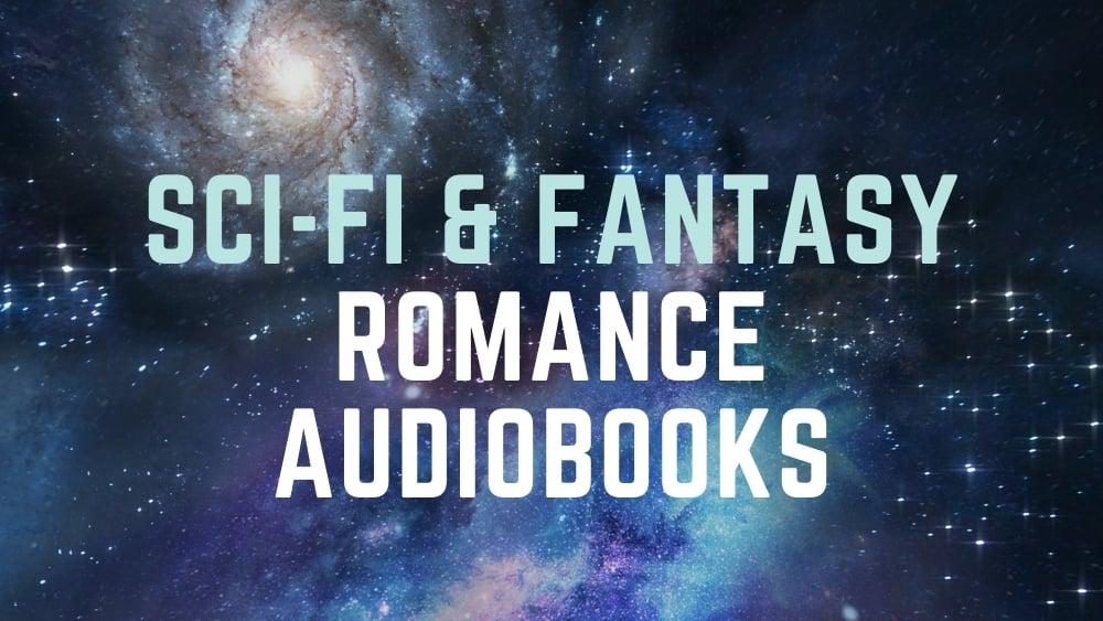 Sci-Fi and Fantasy Romance Audiobooks