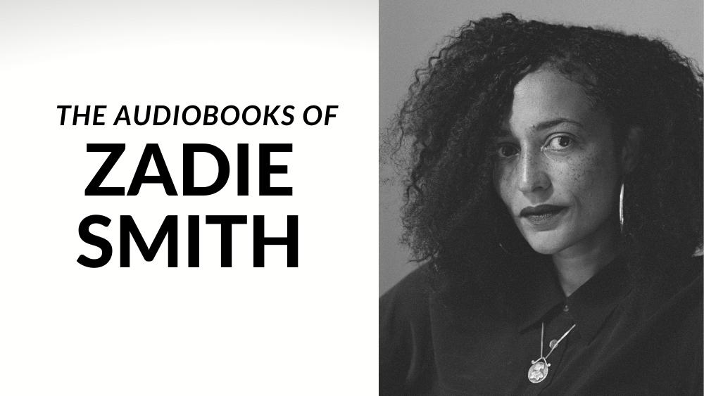 The Audiobooks Of Zadie Smith