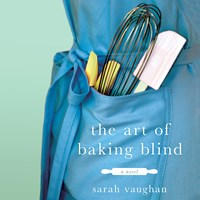 THE ART OF BAKING BLIND by Sarah Vaughan Read by Julie Barrie | Audiobook Review