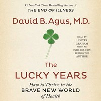 THE LUCKY YEARS by David B Agus Read by Holter Graham David B Agus [Intro]   Audiobook Review   AudioFile Magazine