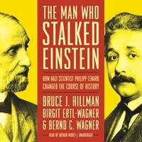 THE MAN WHO STALKED EINSTEIN