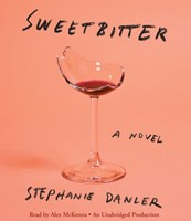 SWEETBITTER by Stephanie Danler Read by Alex McKenna | Audiobook Review