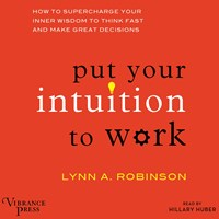 PUT YOUR INTUITION TO WORK
