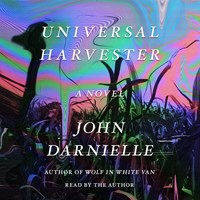 UNIVERSAL HARVESTER by John Darnielle Read by John Darnielle | Audiobook Review