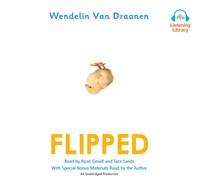 Flipped By Wendelin Van Draanen Read By Ryan Gesell Tara border=