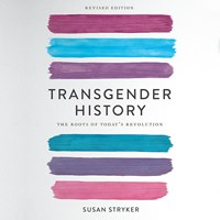 TRANSGENDER HISTORY SECOND EDITION by Susan Stryker Read by Emily Caldwell | Audiobook Review | AudioFile Magazine
