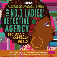 THE NO. 1 LADIES' DETECTIVE AGENCY: BBC RADIO CASEBOOK, VOL. 2