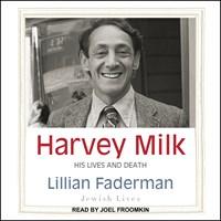 HARVEY MILK by Lillian Faderman Read by Joel Froomkin | Audiobook Review