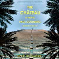 THE CHATEAU by Paul Goldberg Read by Neil Hellegers | Audiobook Review