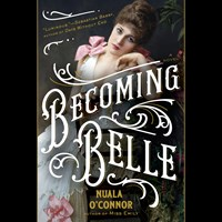 BECOMING BELLE by Nuala OConnor Read by Jayne Entwistle | Audiobook Review