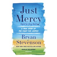 JUST MERCY [ADAPTED FOR YOUNG ADULTS] by Bryan A Stevenson Read by Bryan A Stevenson | Audiobook Review
