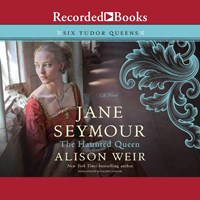 JANE SEYMOUR THE HAUNTED QUEEN by Alison Weir Read by Rosalyn Landor | Audiobook Review