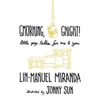 GMORNING GNIGHT! by Lin-Manuel Miranda Read by Lin-Manuel Miranda | Audiobook Review