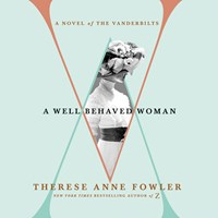 A WELL-BEHAVED WOMAN by Therese Anne Fowler Read by Barrie Kreinik | Audiobook Review