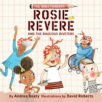 ROSIE REVERE AND THE RAUCOUS RIVETERS by Andrea Beaty Read by Rachel L Jacobs | Audiobook Review