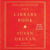 THE LIBRARY BOOK by Susan Orlean Read by Susan Orlean | Audiobook Review