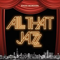 ALL THAT JAZZ by Ethan Mordden Read by Joel Froomkin   Audiobook Review