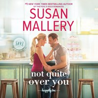 NOT QUITE OVER YOU by Susan Mallery Read by Tanya Eby | Audiobook Review