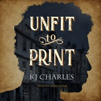 UNFIT TO PRINT by KJ Charles Read by Vikas Adam | Audiobook Review