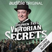 STEPHEN FRYS VICTORIAN SECRETS by John Woolf Nick Baker Read by Stephen Fry   Audiobook Review